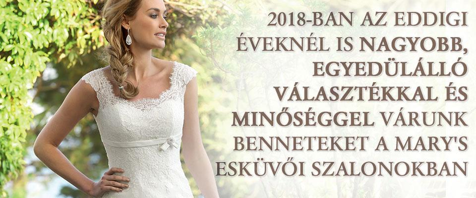 2018-ban eddigi éveknél is nagyobb, egyedülálló választékkal és minőséggel várunk benneteket a Mary's Esküvői Szalonokban